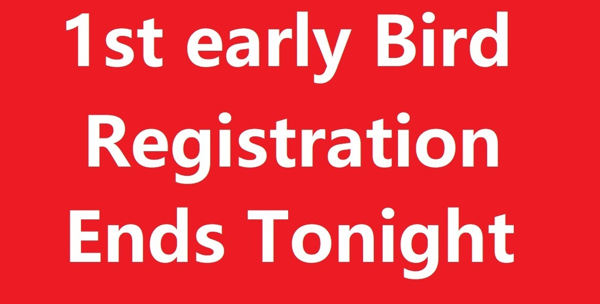 1st early bird ends tonight 2